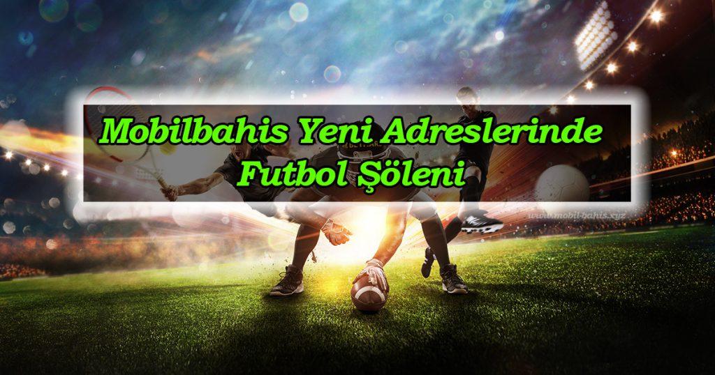 Mobilbahis Yeni Adreslerinde Futbol Şöleni